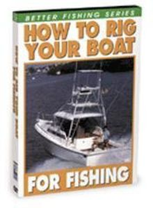 How to Rig Your Boat for Fishing