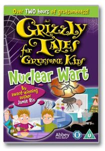 Grizzly Tales for Gruesome Kids-Nuclear Wart