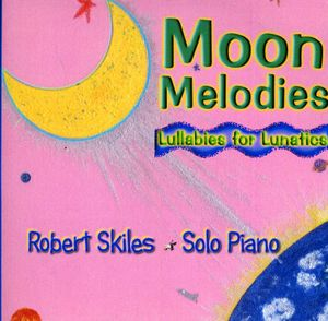 Moon Melodies: Lullabies for Lunatics