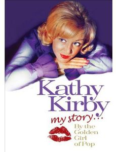 Kathy Kirby-My Story: The Golden Girl of Pop