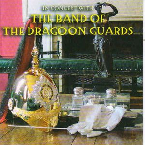 In Concert with the Band of the Dragoon Guards [Import]