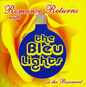 Romance Returns with the Bleu Lights in the Baseme