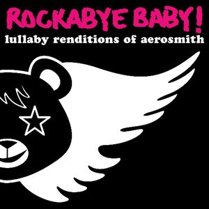Rockabye Baby Lullaby Renditions of Aerosmith