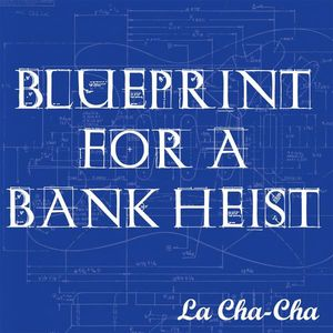 Blueprint for a Bank Heist