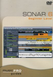Musicpro Guides: Sonar 6 Beginner
