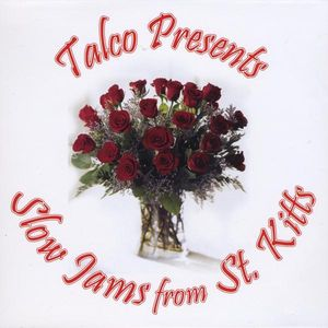 Talco Presents Slow Jams from St Kitts /  Various