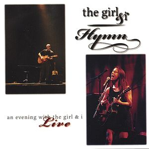 Hymn: An Evening with the Girl & I Live