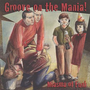 Groove on the Mania!