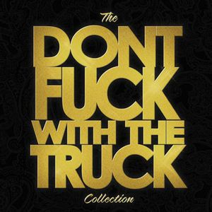 Don't F*** with the Truck Collection [Explicit Content]