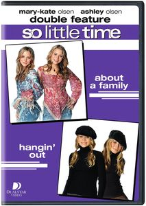 Mary Kate And Ashley So Little Time V2: About A Family/ Hangin' Out