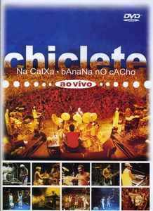 Ao Vivo-Chiclete Na Caixa Banana No Cacho [Import]