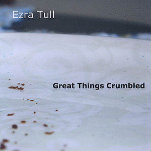 Great Things Crumbled