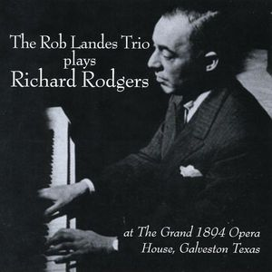 Rob Landes Trio Plays Richard Rodgers
