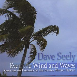 Even the Wind & Waves