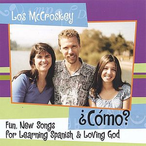 Cmo? Fun New Songs for Learning Spanish & Loving G