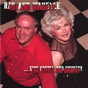 Ray & Wanelle Sing Gospel & Country
