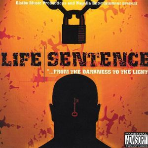 Life Sentence-From the Darkness to the Light /  Various