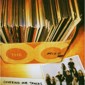 O.C. Mix 6: Covering Our Tracks /  Various