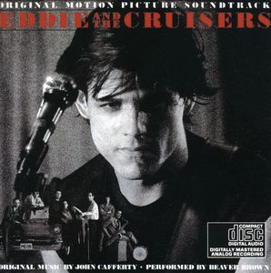 Eddie and the Cruisers (Original Soundtrack)