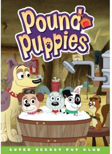 Pound Puppies: Super Secret Pup Club