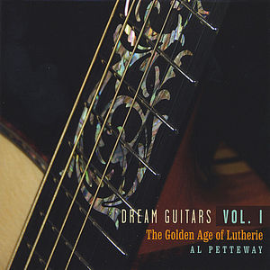 Vol. 1-Dream Guitars: The Golden Age of Lutherie