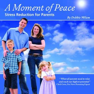 Moment of Peace: Stress Reduction for Parents