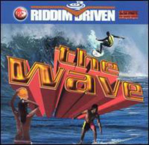 Riddim Driven: Wave /  Various