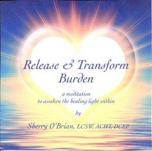 Release & Transform Burden: A Meditation to Awaken