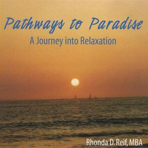 Pathways to Paradise a Journey Into Relaxation