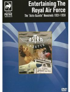 Entertaining the Royal Airforce: Astra Gazette New [Import]