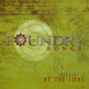 Foundry Songs: By the Light 2