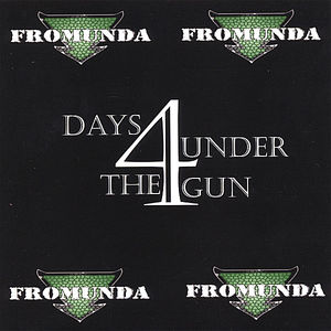 Fromunda & 4 Days Under the Gun