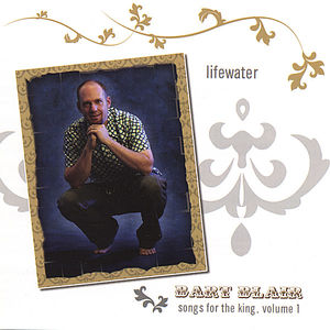 Lifewater-Songs for the King 1