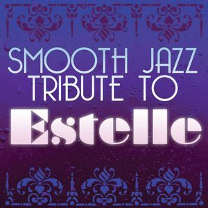 Smooth Jazz Tribute to Estelle /  Various