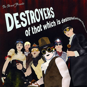 Destroyers of That Which Is Destroyed & Rulers of