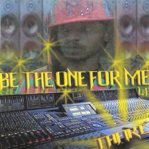 Be the One for Me