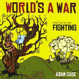 World's a War & We're Not Fighting