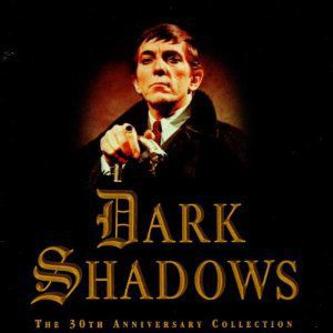 Dark Shadows 30th Anniversary Collection (Original Soundtrack)