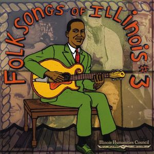Folksongs of Illinois 3 /  Various