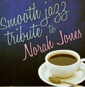 Smooth Jazz Tribute to Norah Jones /  Various
