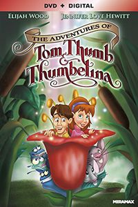 Adventures of Tom Thumb & Thumbelina