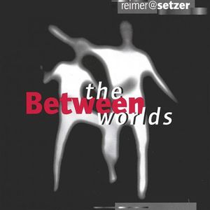 Between the Worlds