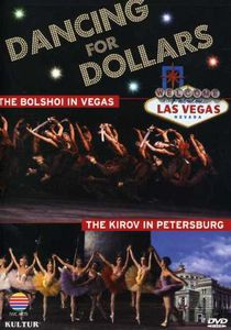 Dancing for Dollars: Bolshoi in Vegas & Kirov in