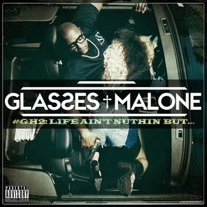 Glass House 2: Life Ain't Nuthin But [Explicit Content]