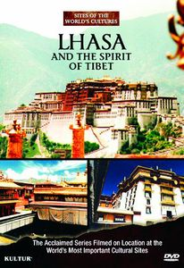 Lhasa and the Spirit of Tibet: Sites of the