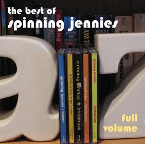 Full Volume: The Best of Spinning Jennies