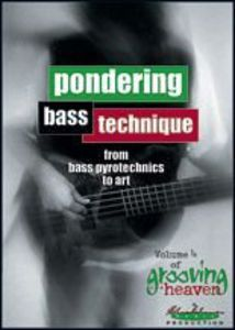 Grooving for Heaven 4: Pondering Bass Technique