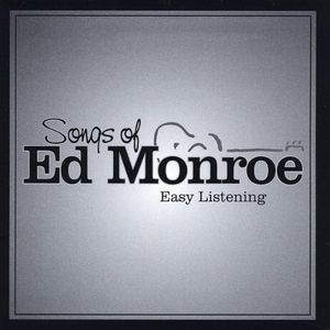 Songs of Ed Monroe