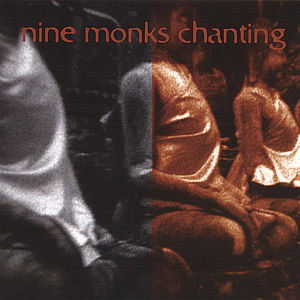 Nine Monks Chanting