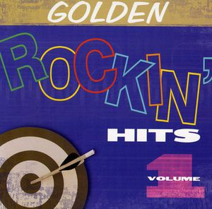 Vol. 1-Golden Rockin' Hits